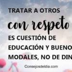 Frases lindas con fotos de Respeto y Educacion