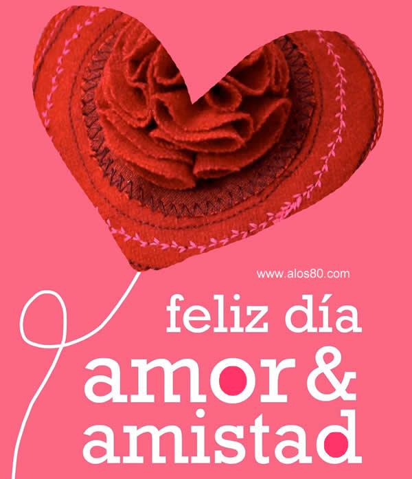 Feliz Dia del amor y la Amistad 2019