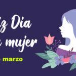 Imagenes para el dia de la mujer 2021 con mensajes