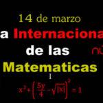 14 de Marzo: Día Internacional de las Matemáticas 2021