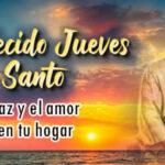 Jueves Santo con Frases bonitas y Mensajes