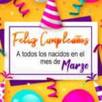 Feliz cumpleaños marzo con imagenes y frases