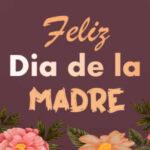 Frases lindas para el dia de la madre 2021 con imagenes